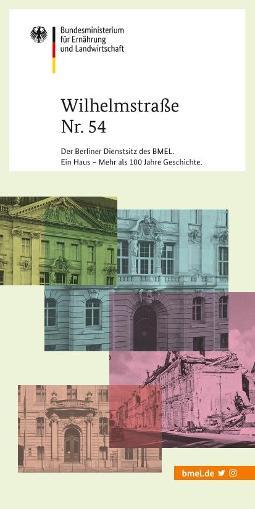 Cover der Broschüre 'Wilhelmstraße Nr. 54: Der Berliner Dienstsitz des BMELV. Ein Haus - Mehr als 100 Jahre Geschichte'