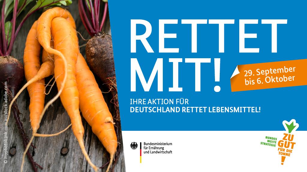 """Aktionswochen-Motiv: Schriftzug """"Rettet mit! Ihre Aktion für Deutschland rettet Lebensmittel"""" vom """"29.09 bis 06.10.2021"""" neben einer krummen Karotte und mit Zu gut für die Tonne- sowie BMEL-Logo"""